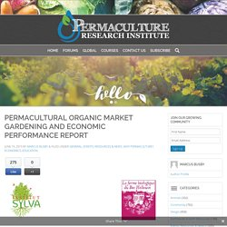 Permacultural Organic Market Gardening and Economic Performance Report