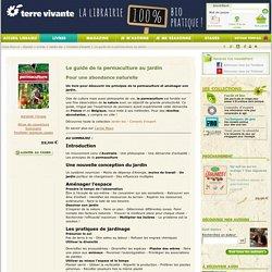 Le guide de la permaculture au jardin - Pour une abondance naturelle