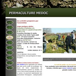 nos formations, initiation, stages, conseils, enfants, adultes - PERMACULTURE MEDOC : agroécologie agriculture naturelle agroforesterie jardin formation conseil
