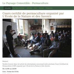 Cours certifié de permaculture organisé par L'École de la Nature et des Savoirs - Le Paysage Comestible - Permaculture