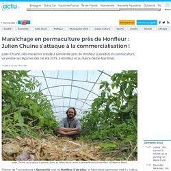Maraîchage en permaculture près de Honfleur: Julien Chuine s'attaque à la commercialisation!