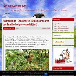 Permaculture : Concevoir un jardin pour nourrir une famille de 4 personnes(vidéos)