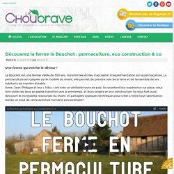 Découvrez la ferme le Bouchot : permaculture, eco construction & co