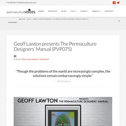 Geoff Lawton presents The Permaculture Designers' Manual (PVP075)