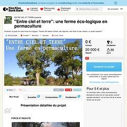 """""""Entre ciel et terre"""": une ferme éco-logique en permaculture présenté par ENTRE CIEL ET TERRE"""