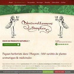 Paysan herboriste Aveyron : plantes médicinales, aromatiques