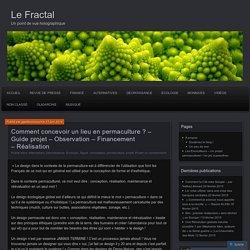 Comment concevoir un lieu en permaculture ? – Guide projet – Observation – Financement – Réalisation