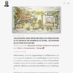 Analogies des démarches en ergonomie et design de permaculture, autonomie et polyculture