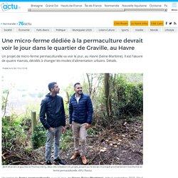 Une micro-ferme dédiée à la permaculture devrait voir le jour dans le quartier de Graville, au Havre