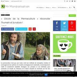 « L'école de la Permaculture » réconcilie l'humain et la nature !