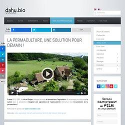 La permaculture, une solution pour demain ! (vidéo 5 min)