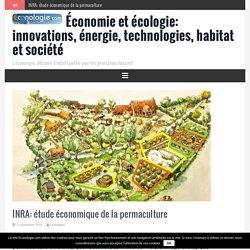 INRA: étude économique de la permaculture - Économie et écologie: innovations, énergie, technologies, habitat et société
