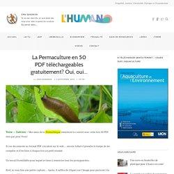 La Permaculture en 50 PDF téléchargeables gratuitement? Oui, oui… – L'Humanosphère