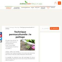Le paillage en permaculture : utilisation et avantages