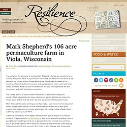 Mark Shepherd's 106 acre permaculture farm in Viola, Wisconsin