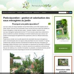 Pedo-épuration : gestion et valorisation des eaux ménagères au jardin : PermacultureDesign