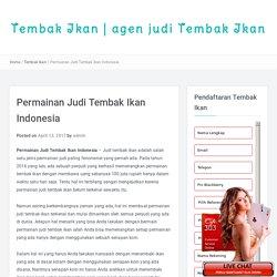 Permainan Judi Tembak Ikan Indonesia