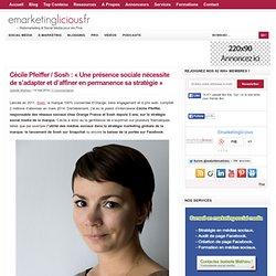Cécile Pfeiffer / Sosh : « Une présence sociale nécessite de s'adapter et d'affiner en permanence sa stratégie »