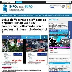 """Drôle de """"permanence"""" pour ce député UMP du Var : une somptueuse villa remboursée avec ses... indémnités de député"""
