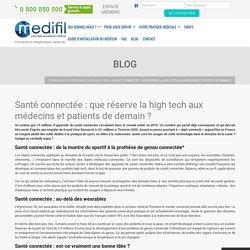 N°2 : Santé connectée : que réserve la high tech aux médecins et patients de demain ? – Permanence téléphonique médicale