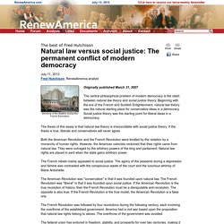 Natural law versus social justice: The permanent conflict of modern democracy