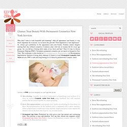 Glamor Your Beauty With Permanent Cosmetics New York Services