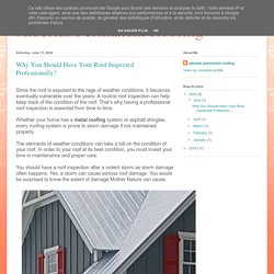 Albertas Permanent Roofing: Why You Should Have Your Roof Inspected Professionally?