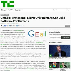 Gmail's Permanent Failure: Only Humans Can Build Software For Humans