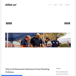 Way to Get Permanent Solutions for Your Plumbing Problems