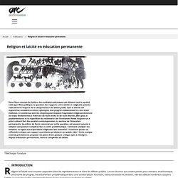 Religion et laïcité en éducation permanente – Action et Recherche Culturelles