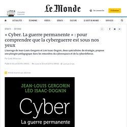«Cyber. La guerre permanente» : pour comprendre que la cyberguerre est sous nos yeux