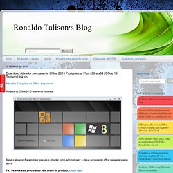 Ronaldo Talison: Download Ativador permanente Office 2013 Professional Plus x86 e x64 (Office 15) Testado LInk on - CometBird