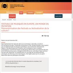 FESTIVALS DE MUSIQUES EN EUROPE, UN MONDE EN MUTATION Permanentisation des festivals ou festivalisation de la culture ?
