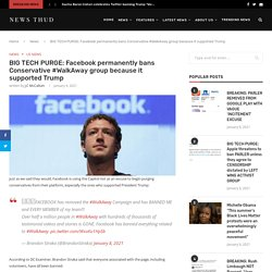 BIG TECH PURGE: Facebook permanently bans Conservative #WalkAway group because it supported Trump