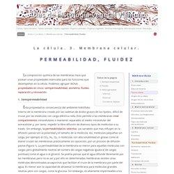 La célula. 2. Membrana celular. Permeabilidad, fluidez. Atlas de Histología Vegetal y Animal