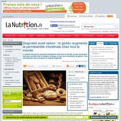 Seignalet avait raison : le gluten augmente la perméabilité intestinale chez tout le monde
