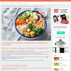 Le paradoxe des plantes : en finir avec la perméabilité intestinale