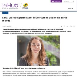 Leka, un robot permettant l'ouverture relationnelle sur le monde