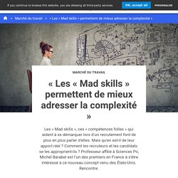 « Les « Mad skills » permettent de mieux adresser la complexité »