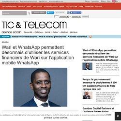 Wari et WhatsApp permettent désormais d'utiliser les services financiers de Wari sur l'application mobile WhatsApp