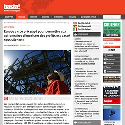 Europe : « Le prix payé pour permettre aux actionnaires d'encaisser des profits est passé sous silence »