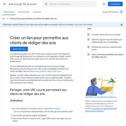 Créer un lien pour permettre aux clients de rédiger des avis - Aide GoogleMyBusiness