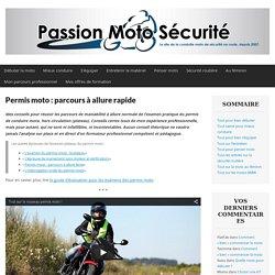 Permis moto : parcours à allure rapide