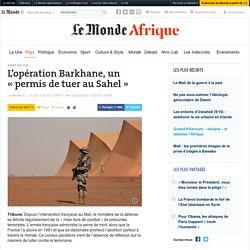 « Permis de tuer au Sahel »