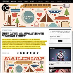 "Creative Cultures: MailChimp Grants Employees ""Permission To Be Creative"""