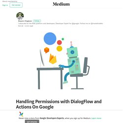 Handling Permissions with DialogFlow and Actions On Google