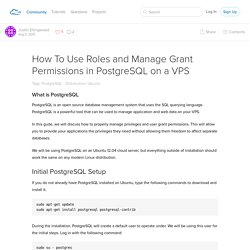 How To Use Roles and Manage Grant Permissions in PostgreSQL on a VPS