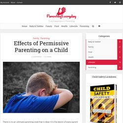 Effects of Permissive Parenting on a Child - Parenting Everyday