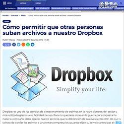 Cómo permitir que otras personas suban archivos a nuestro Dropbox