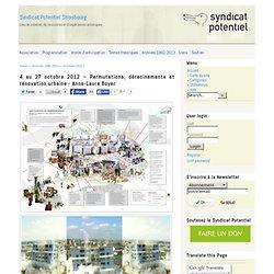 4 au 27 octobre 2012 – Permutations, déracinements et rénovation urbaine - Anne-Laure Boyer - Syndicat Potentiel Strasbourg